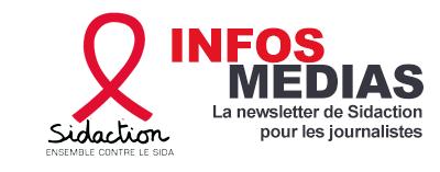 INFOS MEDIA, la newsletter de SIDACTION pour les journalistes